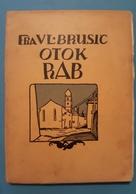 Very Old Antique Book Fra Vladislav Brusic Franjevac OTOK RAB ARBE Croatia Carnaro Quarnero - Books, Magazines, Comics