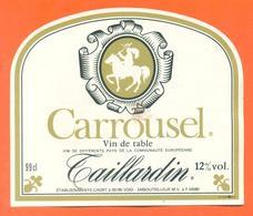 étiquette Ancienne Vin De Table Carrousel Taillardin Chort à Void - 12 °/° - 99 Cl - Red Wines
