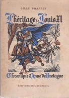 L'HERITAGE DE LOUIS XI - CHRONIQUE D'ANNE DE BRETAGNE - Histoire