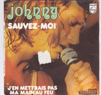 45 TOURS - JOHNNY HALLYDAY - 2 TITRES - Sauvez Moi - Andere - Franstalig