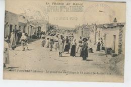 AFRIQUE - MAROC - TAOURIRT - La Grand'Rue Du Village Le 14 Juillet 1911 - Autres