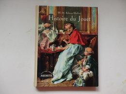 Livre De 95 Pages Sur L'histoire Du Jouet Par M.M. Rabecq-Maillard. - Books, Magazines, Comics