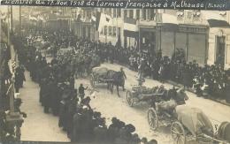 TOP 249 CPA  MULHOUSE Nentrée Du 17 Novembre 1918 Armée Française       Animation       Belle Carte - Mulhouse