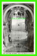 VATICANO, ITALIA - NAVATA DELLA BASILICA DI S. PIETRO - FOTO BRUGNER - - Vatican
