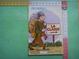 41) Humour : Militaire :on Y Arrive : La Classe  : Recto- Verso : - Humour