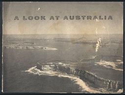 "647 AUSTRALIA: ""Souvenir Brochure ""A Look At Australia"", Edited In 1963 By The Informatio - Dépliants Turistici"