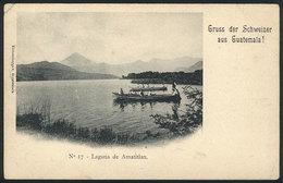 1025 GUATEMALA: Amatitlan Lake, Boats, Circa 1905, VF Quality - Guatemala