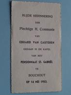 Eduard Van CAUTEREN Op 14 Mei 1953 In De Kapel Van Het Pensionnaat St. Gabriël Te BOUCHOUT ( Zie/voir Photo ) ! - Communion