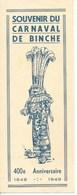 SOUVENIR  DU  CARNAVAL  DE  BINCHE  400e  ANNIVERSAIRE  1549 - 1949  /  Encart  Commémoratif  Papier Mince - Unclassified