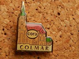 Pin's  -     COLMAR  HAUT RHIN - CORA - Cities