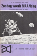 AO-reeks Boekje 1271- J.W. Storm Van Leeuwen: Zondag Wordt MAANdag Maanlanding Op 20 Juli - 11-07-1969 - History