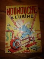 1953 NOUNOUCHE à L'usine,   Texte Et Dessins De DURST - Books, Magazines, Comics