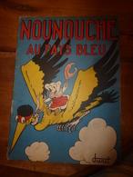 1949 NOUNOUCHE  Au Pays Bleu,   Texte Et Dessins De DURST - Livres, BD, Revues
