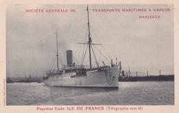 MARSEILLE / TRANSPORTS MARITIMES A VAPEUR / PAQUEBOT YACHT ILE DE FRANCE / TELEGRAPHE SANS FIL - Dampfer