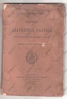 LEZIONI DI ARITMETICA PRATICA DI C. BURALI-FORTI - PER I GINNASI E IST. TECNICI - - Matematica E Fisica