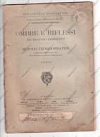 OMBRE E RIFLESSI NEI TRACCIATI PROSPETTICI - METODO TEORICO PRATICO BELLE ARTI - - Arts, Architecture