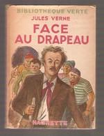 JULES VERNE - FACE AU DRAPEAU - Hachette Bibliothèque Verte - 1948 - Books, Magazines, Comics