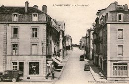 (63) CPA  Longwy Haut  La Grande Rue (Bon Etat) - Longwy