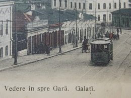 """Cpa Postcard - ROMANIA ROUMANIE - GALATI Vedere In Spre Gara - TRAM - Cancel """"Roi Albert"""" - Romania"""