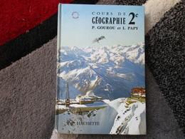 """Cours De Géographie """"Classe De Seconde"""" (P. Gourou Et L. Papy) éditions Hachette De 1966 - Books, Magazines, Comics"""