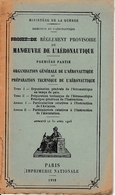 1925 - Règlement Provisoire De MANŒUVRE DE L'AÉRONAUTIQUE - C'est Encore Le Début - - Documents Historiques
