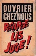 OUVRIER DE CHEZ NOUS : REGARDE LIS JUGE ! - Plaquette Anti-bolchevique - 3 Scans - - Documenti Storici
