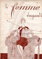 La Femme D'aujourd'hui - Suisse Romande - Revue Bimensuelle Féminine No 27 - 15 Février 1927 - Lausanne - 16 Pages-Mode - Books, Magazines, Comics