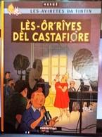: Les Aventures De Tintin En Wallon Tiré à 5000 Ex.- Lès-ôr'rîyes Dèl Castafiore (numéroté 2772) - Tintin