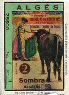 A VOIR ! BILLETS TICKETS ENTREE ALGES LISBOA 1955 CORRIDA DE TOIROS TAUROMACHIE PORTUGAL TAUROMAQUIA TAUREAU ANIMAUX - Tickets - Vouchers