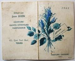 PETIT CALENDRIER 1961 PARFUMS CHERAMY  PARIS  OFFERT PAR JEAN DION COIFFURE DAMES MESSIEURS PARFUMERIE TOURS - Calendars