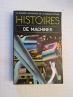 LIVPOCH : Science Fiction SF Anticipation LIVRE DE POCHE GRANDE ANTHOLOGIE DE LA SF : N° 3768 HISTOIRES DE MACHINES - Livre De Poche
