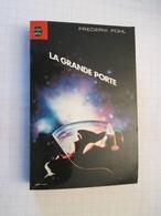 LIVPOCH : Science Fiction SF Anticipation LIVRE DE POCHE N°7069 : LA GRANDE PORTE Par  FREDERIK POHL - Livre De Poche