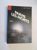 LIVPOCH : Science Fiction SF Anticipation LIVRE DE POCHE N°7049 : PARMI LES MORTS Par E BRYANT - Livre De Poche