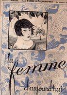La Femme D'aujourd'hui - Suisse Romande - Revue Bimensuelle Féminine No 12 - 1er Avril 1926 - Lausanne - 20 Pages-Mode - Books, Magazines, Comics