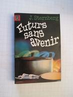 LIVPOCH : Science Fiction SF Anticipation LIVRE DE POCHE N°7017 : FUTURS SANS AVENIR Par J STERNBERG - Livre De Poche