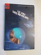 LIVPOCH : Science Fiction SF Anticipation LIVRE DE POCHE N°7065  : LE VIN DES REVEURS Par JOHN D Mc DONALD Coin-coin - Livre De Poche