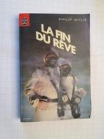 LIVPOCH : Science Fiction SF Anticipation LIVRE DE POCHE N°7059 : LA FIN DU REVE Par PH WYLIE - Livre De Poche