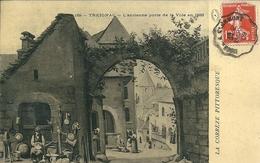 19 TREIGNAC -  L ANCIENNE  PORTE De La VILLE En 1888 ,( Cachet Voyageur 1909 ) - Treignac