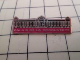 Pin711e Pin's Pins : Rare Et Belle Qualité : VILLES / PARIS PALAIS DE LA DECOUVERTE - Cities
