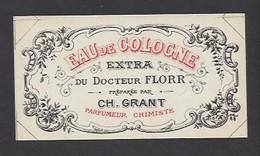 Etiquette D'Eau De Cologne Extra Du Docteur Florr  -  Ch. Grant Parfumeur  à Paris - Labels