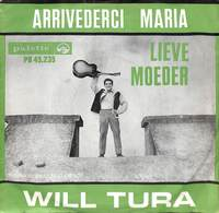 Will Tura - Lieve Moeder - Arrivederci Maria (45 Tours) - Vinylplaten
