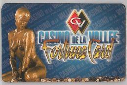 CASINO DELLA VALLEE -FORTUNA CARD (H.37.2 - Carte Di Casinò