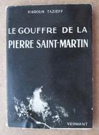 Haroun Tazieff - Le Gouffre De La Pierre Saint-Martin + Dédicace - Books, Magazines, Comics