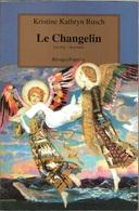 Rivages/Fantasy - RUSCH, Kristine K. - Le Changelin (TBE) - Books, Magazines, Comics