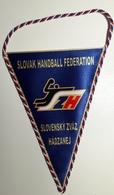 Pennant  Handball Federation Of SLOVAKIA  108 X157mm - Handball