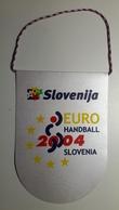 Pennant Handbal EURO 2004 Slovenia Federation Of Slovenia  10x16 Cm - Handball