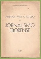 Évora - Subsídios Para O Estudo Do Jornalismo Eborense (Autografado) - Jornal - Imprensa - Boeken, Tijdschriften, Stripverhalen