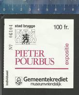 PIETER POURBUS EXPOSITIE STAD BRUGGE GEMEENTEKREDIET - Tickets - Vouchers