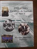 L369 -  1909-2009  Un Siècle De Football à JOEUF -  Histoire Mémoires Portraits - Cercle Pour La Promotion De L'Histoire - Lorraine - Vosges