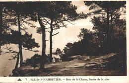 ILE DE NOIRMOUTIER BOIS DE LA CHAIZE LISIERE DE LA COTE - Ile De Noirmoutier
